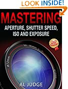 #3: Mastering Aperture, Shutter Speed, ISO and Exposure