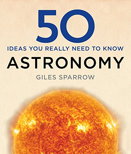 50 Astronomy Ideas You Really Need to Know (English Edition)