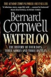 Waterloo: The History of Four Days, Three Armies, and Three Battles by Bernard Cornwell front cover