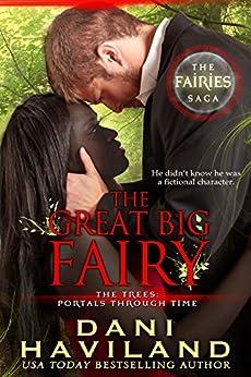 The Great Big Fairy (The Fairies Saga Book 4) by [Haviland, Dani]