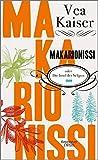 Makarionissi oder Die Insel der Seligen: Roman von Vea Kaiser