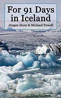 For 91 Days in Iceland (English Edition) di [Powell, Michael]