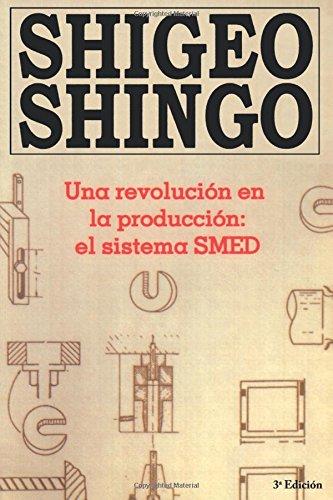 Revolucion en la produccion una, el sistema smed por Shigeo Shingo