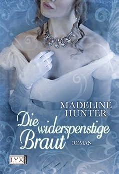 Die widerspenstige Braut von [Hunter, Madeline]