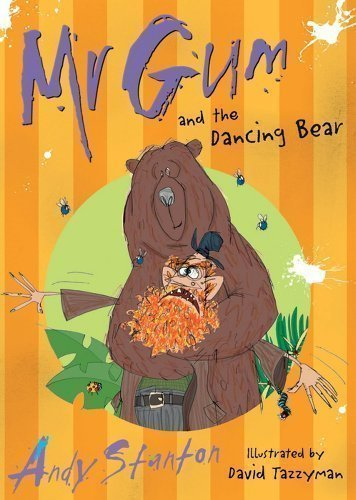Mr Gum and the Dancing Bear by Stanton, Andy (2008)