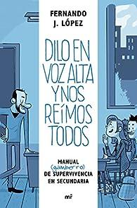 Dilo en voz alta y nos reímos todos: Manual  de supervivencia en secundaria  - 9788427042926 par Nando López