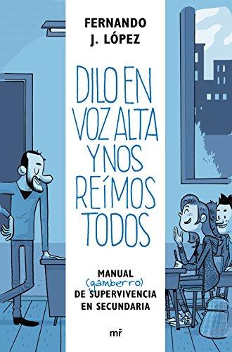Dilo en voz alta y nos reímos todos: Manual (gamberro) de supervivencia en secundaria (Fuera de Colección) - 9788427042926 por Nando López