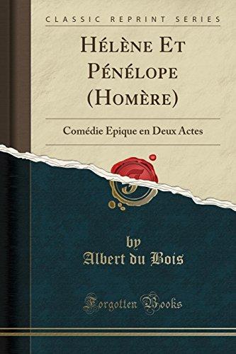 Hlne Et Pnlope (Homre): Comdie pique En Deux Actes (Classic Reprint)