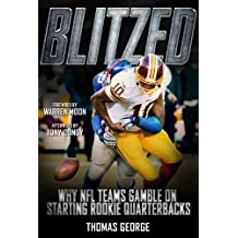 Blitzed: Why NFL Teams Gamble on Starting Rookie Quarterbacks