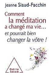 Comment la méditation a changé ma vie...: et pourrait bien changer la vôtre ! (OJ.PSYCHOLOGIE) (French Edition)