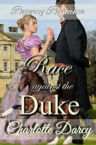 Regency Romance: A Race Against the Duke (English Edition) por Charlotte Darcy
