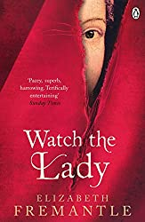 Watch the Lady (The Tudor Trilogy)