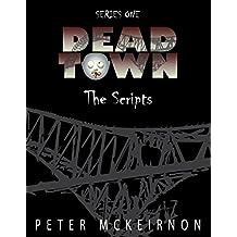 Dead Town Series 1: The Scripts