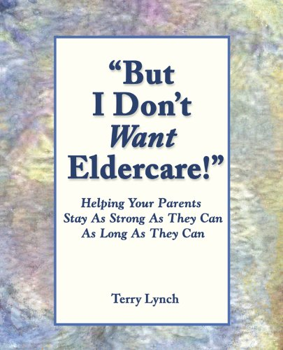 """""""But I Don't Want Eldercare!"""" (English Edition)"""