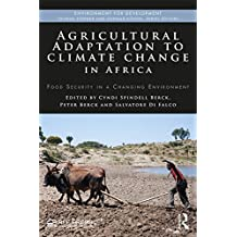 Agricultural Adaptation to Climate Change in Africa: Food Security in a Changing Environment (Environment for Development)