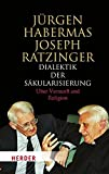 Dialektik der Säkularisierung - Jürgen Habermas