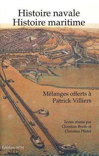 Histoire navale, histoire maritime : Mlanges offerts a Patrick Villiers