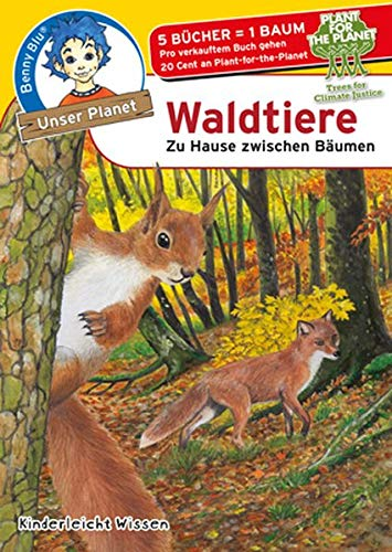 Benny Blu Waldtiere: Zu Hause zwischen Bäumen (Unser Planet) (Von Baum Zu Haus)