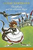 GloriaFuria und die schlimme Marie - Lukas Hartmann