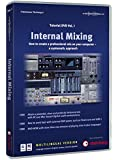 Internal Mixing Tutorial-DVD-ROM 1 für Windows ab XP/MacOS X ab 10.4: How to Create a Professional Mix on Your Computer - A Systematic Approach