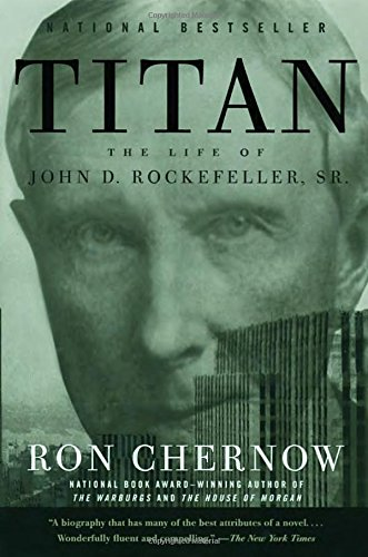 titan-the-life-of-john-d-rockefeller-sr