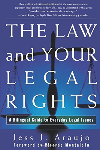 Law and Your Legal Rights/A Ley y Sus Derechos Legales: A Bilingual Guide to Everyday Legal Issues/Un Manual Bilingue Para Asuntos Legales Cotidianos