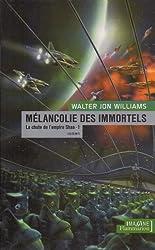 Mélancolie des immortels, Tome 1 : La chute de l'empire Shaa (Imagine)