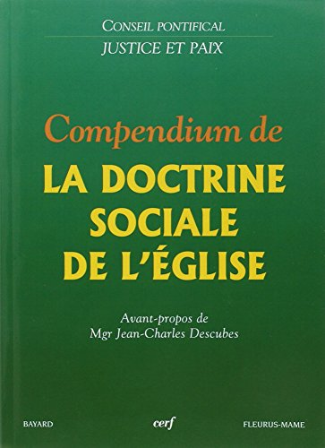 Compendium de la Doctrine sociale de l'Eglise par Justice et Paix-France