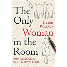Only Woman in the Room: Why Science is Still a Boys' Club