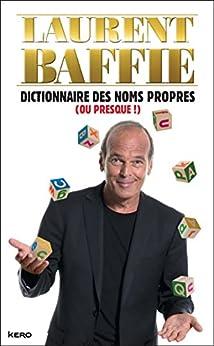 Dictionnaire des noms propres (ou presque !) par [Baffie, Laurent]