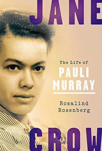 Jane Crow: The Life of Pauli Murray (English Edition)