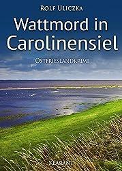 Wattmord in Carolinensiel. Ostfrieslandkrimi (Die Kommissare Bert Linnig und Nina Jürgens ermitteln 4) (German Edition)