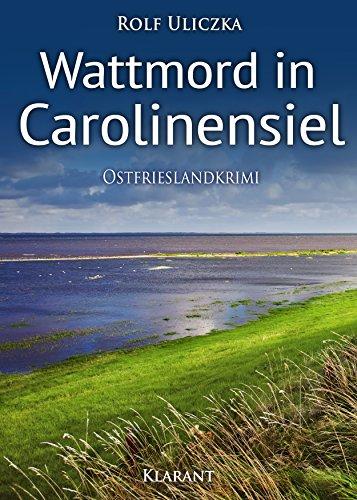 Buchseite und Rezensionen zu 'Wattmord in Carolinensiel. Ostfrieslandkrimi (Die Kommissare Bert Linnig und Nina Jürgens ermitteln 4)' von Rolf Uliczka