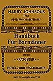 Handbuch für Barmänner: Und ein Ratgeber für Hotels und Restaurants