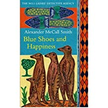 ({BLUE SHOES AND HAPPINESS}) [{ By (author) Alexander McCall Smith }] on [February, 2007]