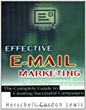 Telecharger Livres Effective E Mail Marketing The Complete Guide to Creating Successful Campaigns by Lewis 2002 Paperback (PDF,EPUB,MOBI) gratuits en Francaise