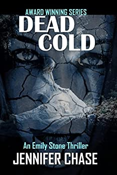 Dead Cold (An Emily Stone Thriller) (English Edition) de [Chase, Jennifer]