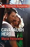 Cavanaugh Hero (Mills & Boon Romantic Suspense)