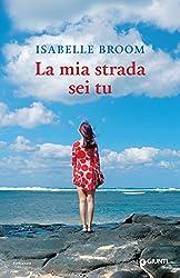 La mia strada sei tu (Italian Edition)