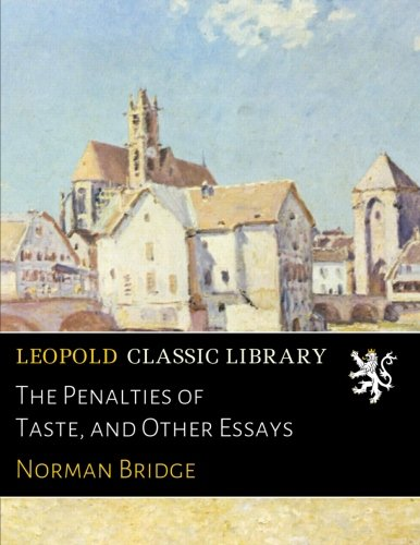 The penalties of taste, and other essays