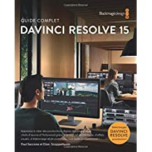 The Definitive Guide to DaVinci Resolve 15 - French version: Editing, Color, Audio and Effects