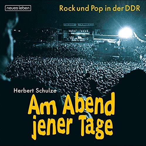 Am Abend jener Tage: Rock und Pop in der DDR