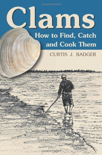 Clams: How to Find, Catch and Cook Them (English Edition)
