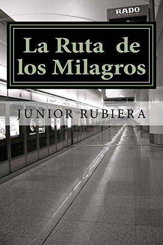 La Ruta  de los Milagros: Por sus llagas fuistes sanados por Junior Rubiera