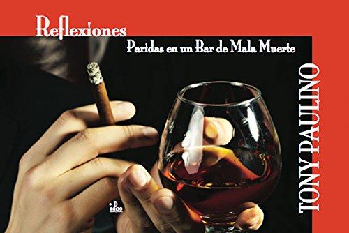 Reflexiones: Paridas en un bar de mala muerte