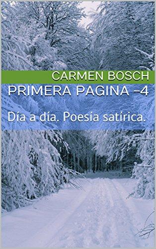 PRIMERA PAGINA -4: Día a día.  Poesía satírica. por Carmen Bosch