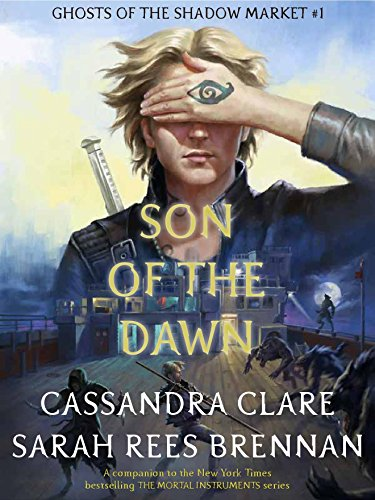 Ghosts of the Shadow Market 1: Son of the Dawn (English Edition) de