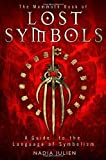 The Mammoth Book of Lost Symbols: A Dictionary of the Hidden Language of Symbolism by Julien. Nadia ( 2012 ) Paperback