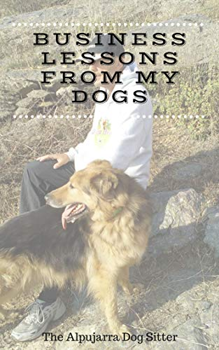 Business Lessons from my Dogs (English Edition)