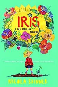 Iris y las semillas mágicas par Nicola Skinner